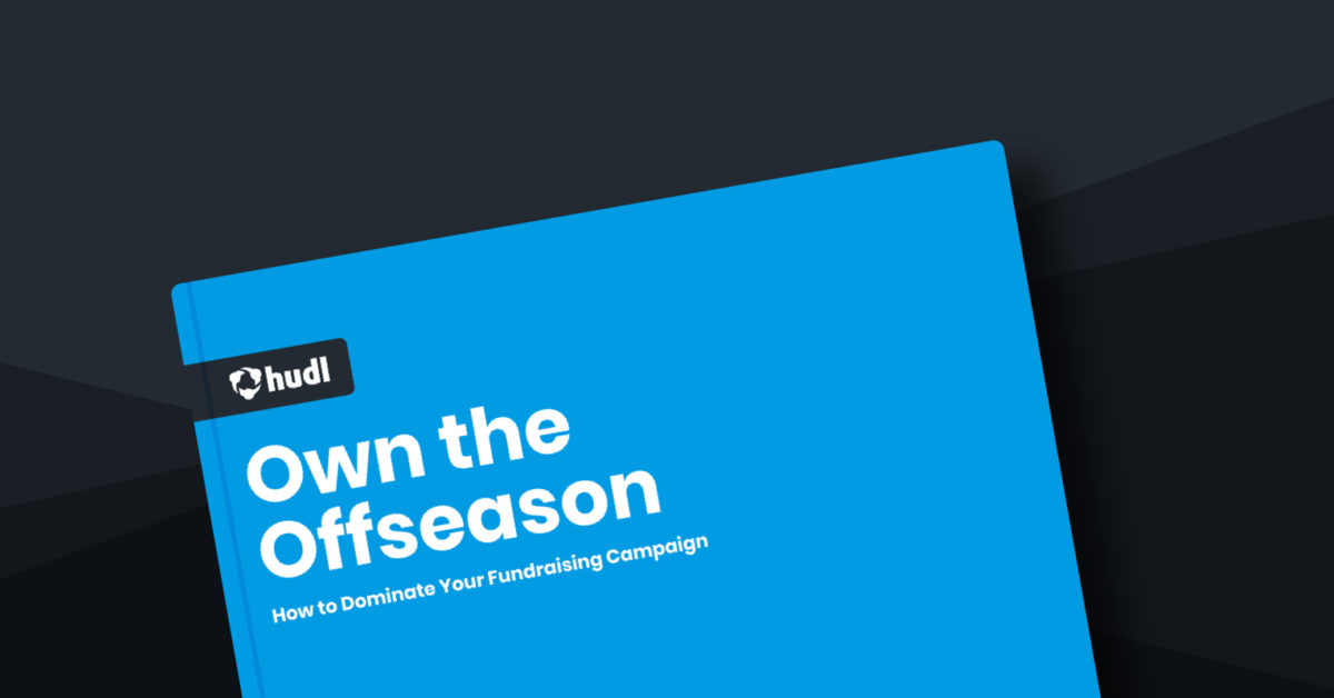 Hudl eBook | Own the Offseason:Your go-to resource for fundraising campaigns and how to use them to raise money and support your athletes.