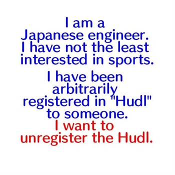 I want to unregister the Hudl. Hudl,unregister my account.