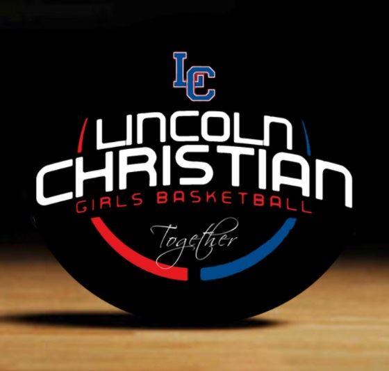 Lincoln Christian School - Lincoln Christian Girls Basketball